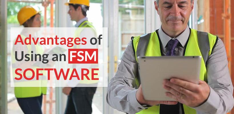 Advantages of Using an FSM Software
